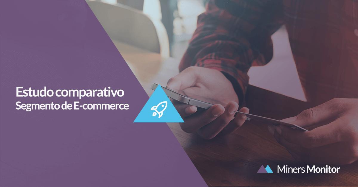 Confira incríveis dados sobre e-commerce no Brasil com o Miners Monitor E-commerce