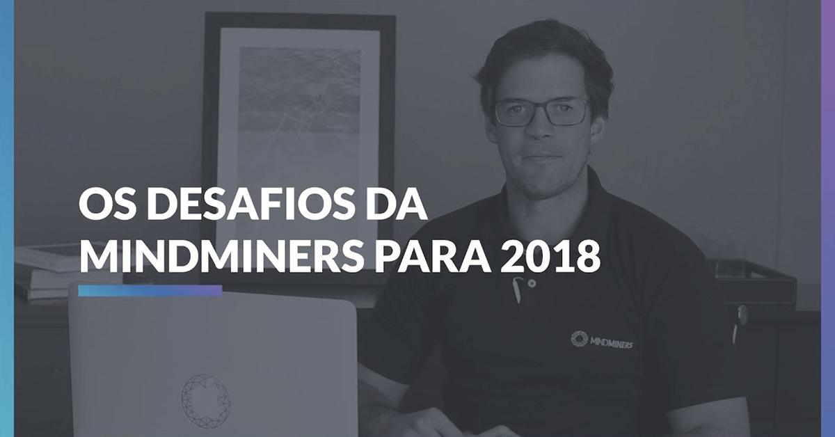 Desafios da MindMiners em 2018 | Bate papo com Lucas Momm de Melo