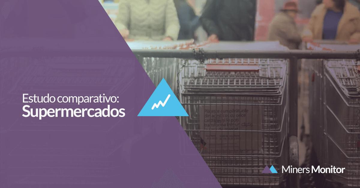 Miners Monitor | Estudo comparativo pesquisa supermercados