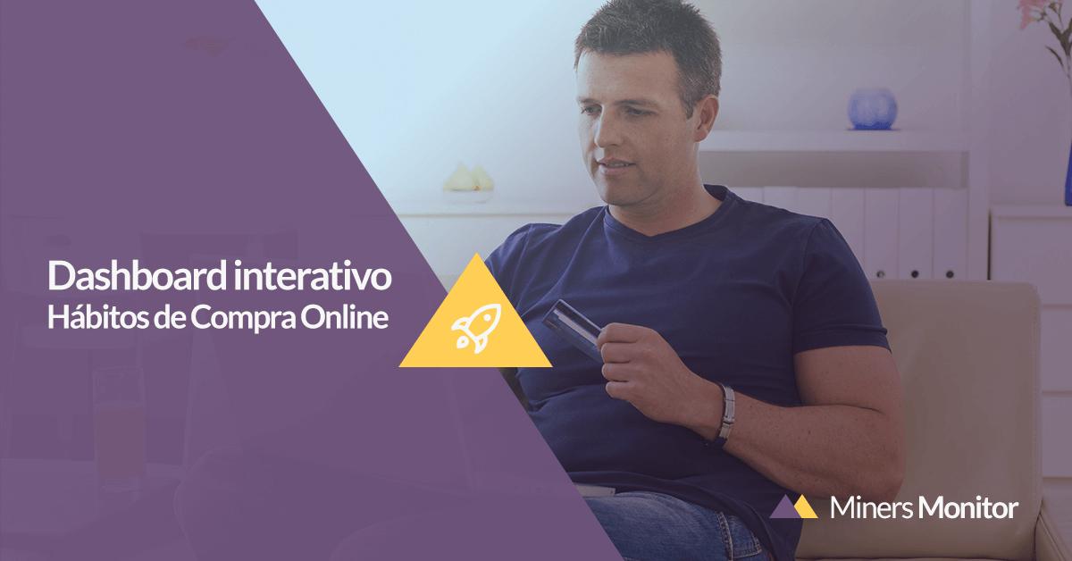 Compreenda os Hábitos de Compra Online dos brasileiros com um dashboard interativo