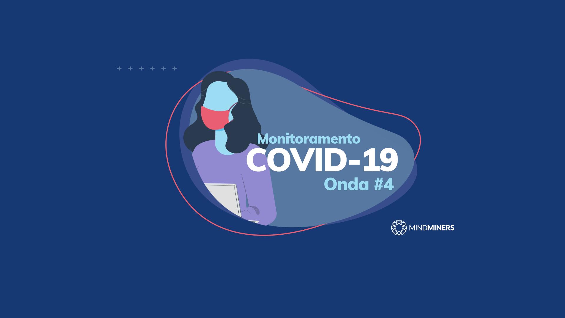 Monitoramento COVID-19: 4ª onda