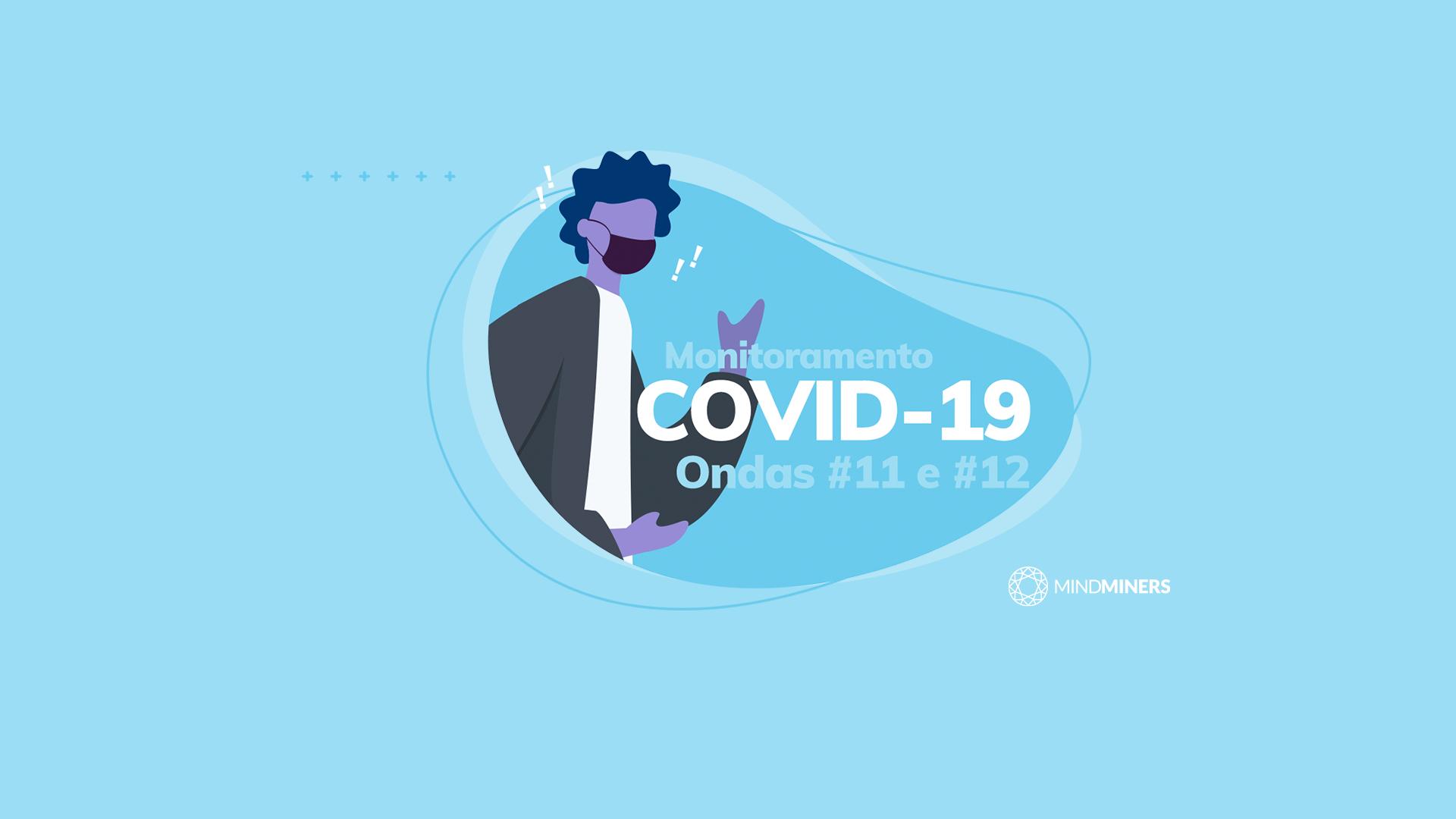 Monitoramento COVID-19: 11ª e 12ª ondas