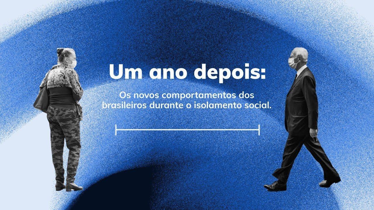 Um ano depois: os novos comportamentos dos brasileiros durante o isolamento social